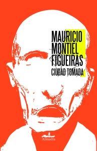 Mauricio Montiel CIUDAD TOMADA